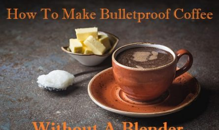How To Make Bulletproof Coffee without Blender (Guide)